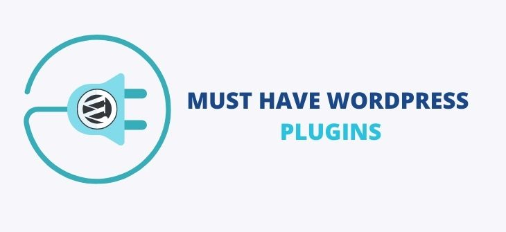WordPress must have plugins - how to build a wordpress website